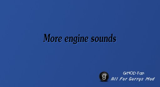 More engine sounds