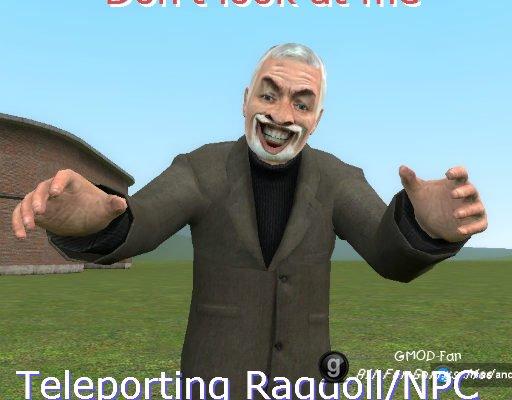 Teleporting Ragdoll Stalker