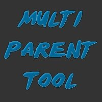 Multi-Parent / Unparent Tool