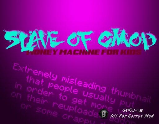 Slave of GMod