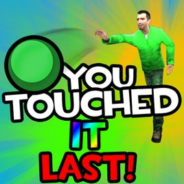 You Touched it Last