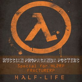 Half-Life 2 Russian Propaganda posters