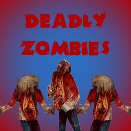 Deadly Zombies