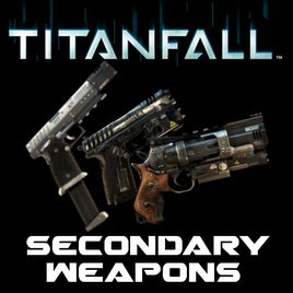 Titanfall Secondary Weapons