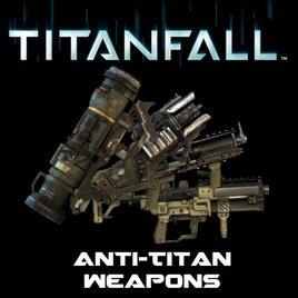 Titanfall Anti-Titan Weapons