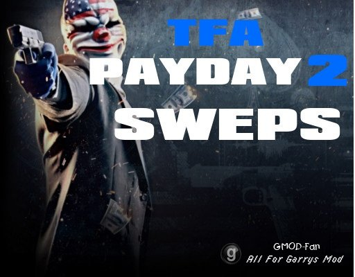 Robotnik's TFA Payday 2 SWEPs