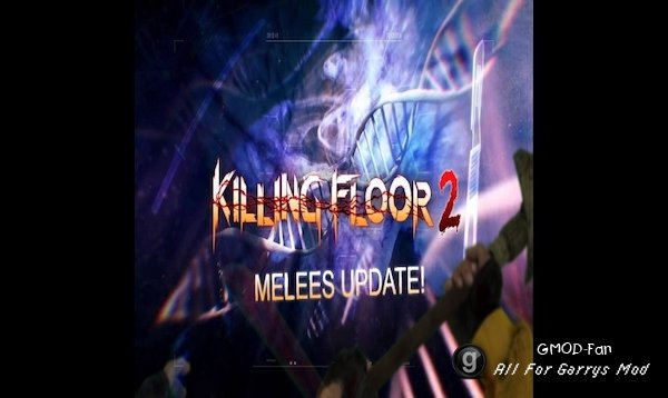 Killing Floor 2 SWEPs - Melees