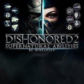 Dishonored Supernatural Abilities